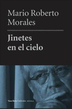 Jinetes en el cielo Mario Roberto Morales